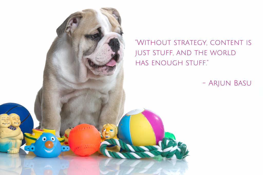 english bulldog with lots of toys; blog post on underlying content strategy