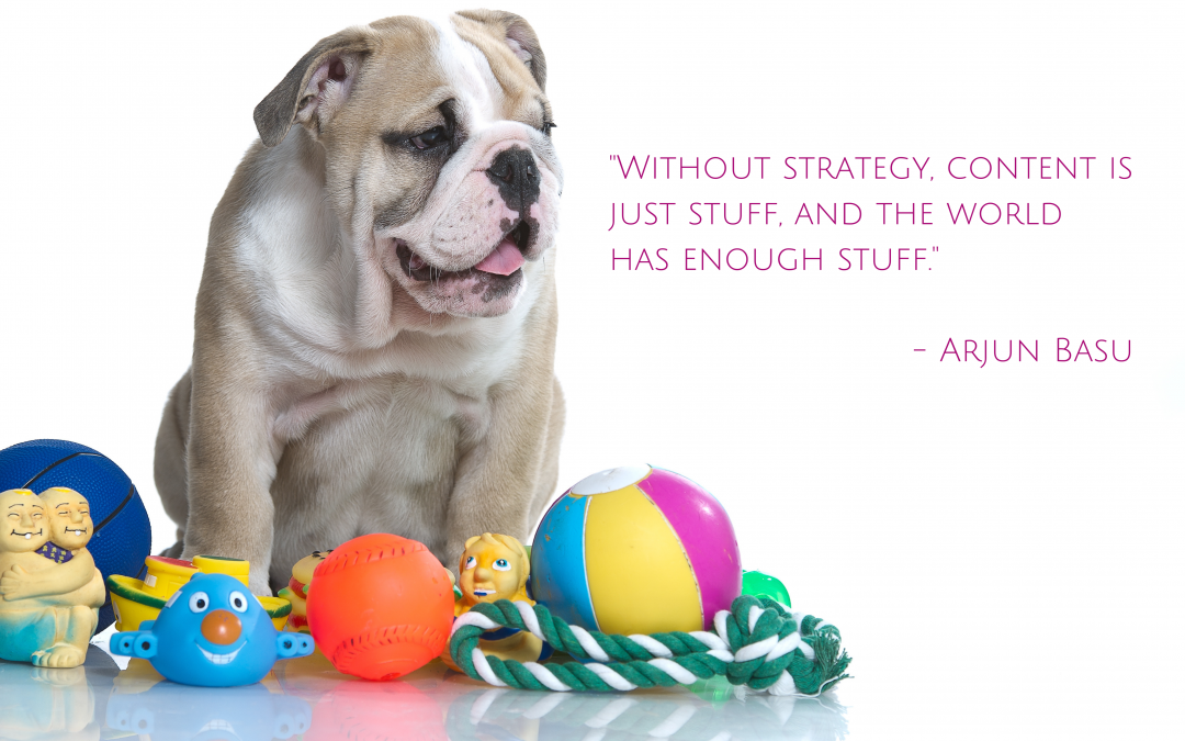 """""""Enough Stuff"""": What's Your Underlying Content Strategy?"""